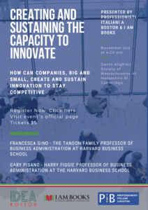 Creating and sustaining the capacity to innovate; held at the Dante Alighieri Society of Massachusetts on November 2nd at 4 pm.