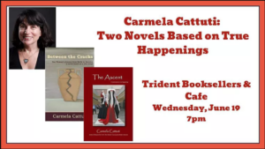 Meet the Author Carmela Cattuti on June 19th at 7pm at the Trident Bookstore.